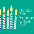 Happy 5th Birthday Office 365!